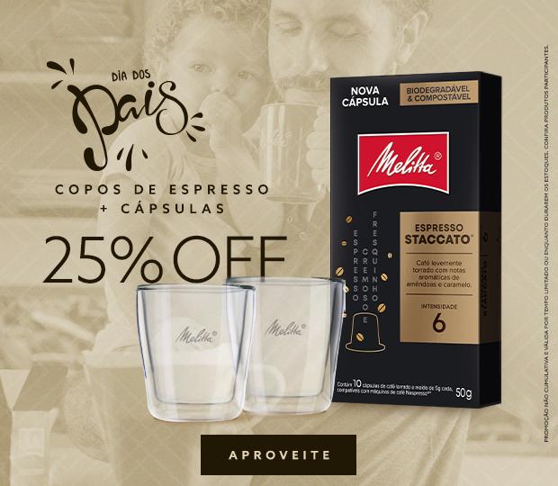 Cápsulas + Copos Espressos - Dia dos Pais